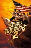 Super Troopers 2 full movie (2018)