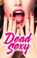 Dead Sexy full movie (2018)