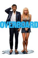 Overboard full movie (2018)