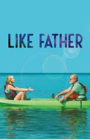 Like Father full movie (2018)